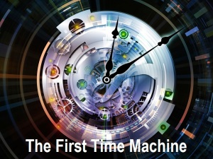 The First Time Machine